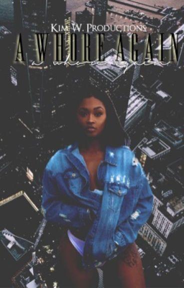 A Whore Again (Urban Fiction)