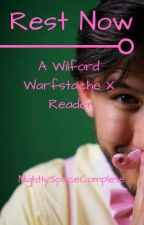 Rest Now: A Wilford Warfstache X Reader (Complete) by BloodyNightSky