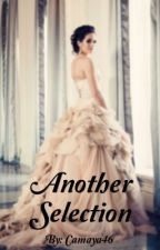 Another Selection (Book #1 In Another Selection Series) by Camaya46