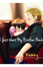 I Just Want My Brother Back by KeavyCollins