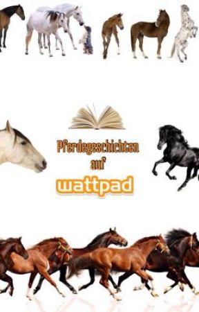 Pferdegeschichten auf Wattpad by CapriMoon