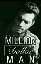 Million Dollar Man by nobody458