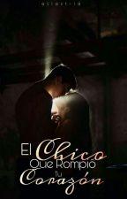 El Chico que Rompió tu Corazón by LxamPxzza