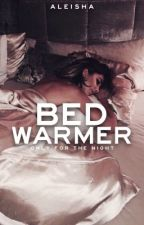 Bed Warmer | ✓ [WATTYS 2016] by CometsofMind