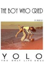 The Boy Who Cried YOLO by --tempestuous