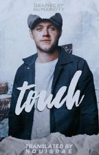 Touch [ Horan ] by nouisbae