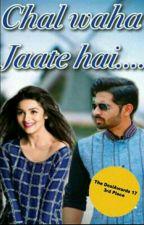 Chal Wahaan Jaate Hai by sanayakhan76