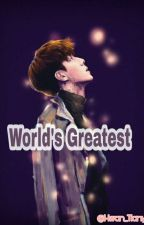 World's Greatest by Hwan_Tianyi