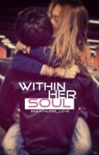 Within Her Soul by bianksterrr_