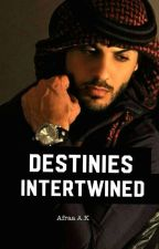 Destinies Intertwined  by DreamGirlWrites