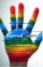 Blurred Colors by outspoken-prince