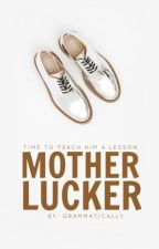 Mother Lucker [c.s] by grammatically