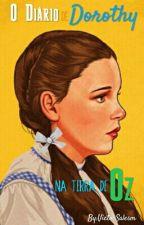 O Diário de Dorothy: na Terra de Oz by VictorSalesm