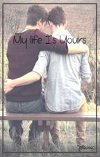 My life is yours /Mavy/ ✓ by 7BlackieC