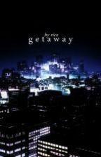 GETAWAY ; GC by fictiohns