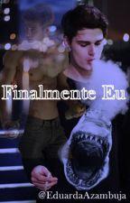 Trilogia Finalmente - (romance gay) by EduardaAzambuja