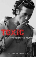 TOXIC (M.H) by EsmeraldaVolkov