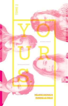 YOURS. // Tome 2 by MelanieRomaneYOURS
