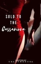 Sold to the Cassanova by CrazyMedusa