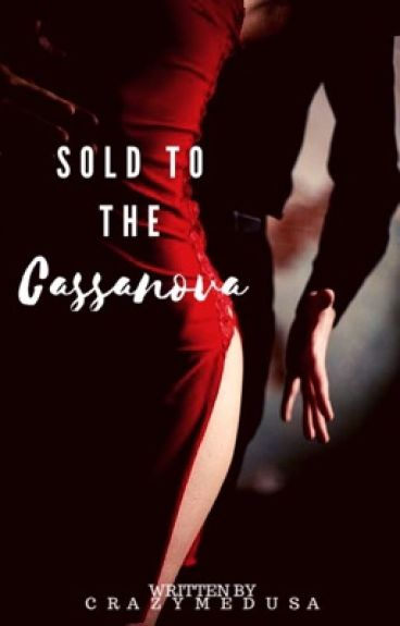 Sold to the Cassanova