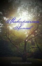 Shakespearean Sonnet by Teardropsoflove