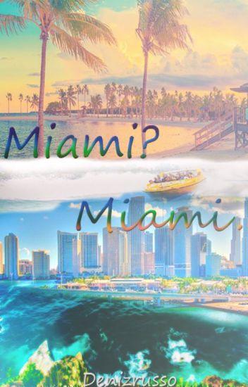 Miami?Miami.