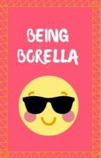 Being Borella by Nini4545