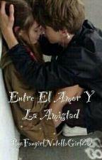 Entre El Amor Y La Amistad <Riarkle> by holyevak