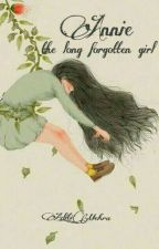 ANNIE: The Long Forgotten Girl ( #Wattys2016 ) by Aditi_Mehra
