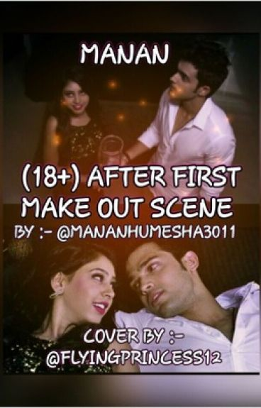 Manan-(18+)after first make out scene
