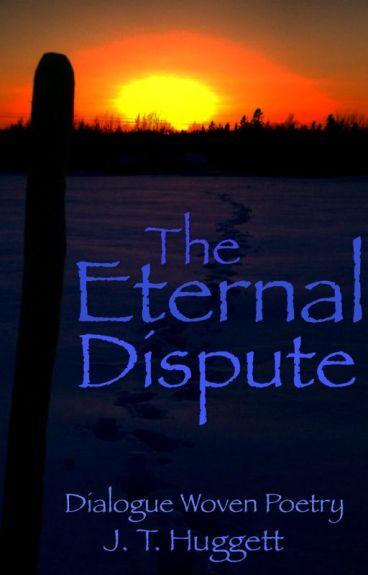 The Eternal Dispute by JHuggett