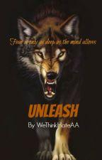 Unleash by wethinkhateaa