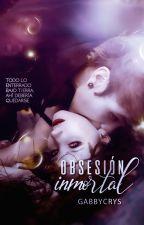 Obsesión inmortal by gabbycrys