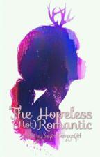 The Hopeless (Not) Romantic by InspiredTeenageGirl