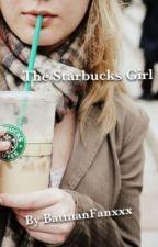 The Starbucks Girl (A Louis Tomlinson Fan Fic) by BatmanFanxxx