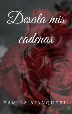 Desata Mis Cadenas by yamilabianqueri