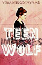 Teen Wolf Imagines by YouAreInsideMyMind