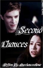 Second Chances [Complete!] by onechanceatlove