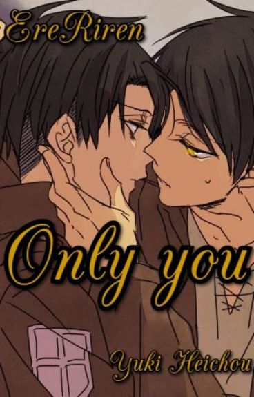 Ereri-Only you.