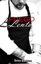 A Fuego Lento by HelenaRodrguez8