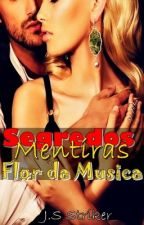 Secrets and Lies: Flor da Música by JSStriker