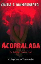 ACORRALADA [ Finalizada ] by cynianni