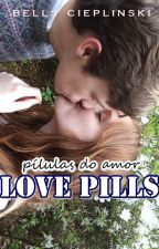 Love Pills - Pílulas do Amor by icieplinski