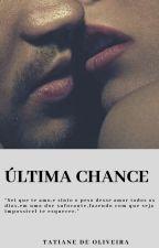 Ùltima chance   (EM REVISÃO) by taryk1418