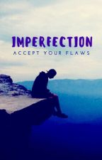 Imperfection by acceptyourflaws