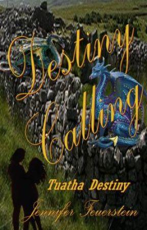 Tuatha Destiny: Destiny Calling by TheCrowdedMind