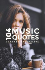104 Music Quotes by sarcasticallyalive