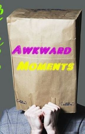 Awkward Moments by sleep-is-peace