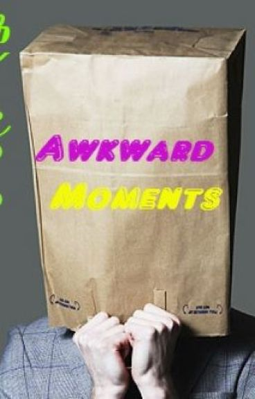 Awkward Moments by sleep-is-peace