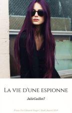 La Vie D'une Espionne { EN PAUSE} by JulieGuillot7